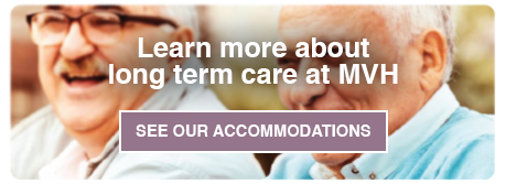 Learn more about long term care at MVH