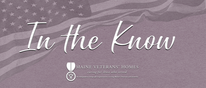 Maine Veterans' Homes In the Know graphic